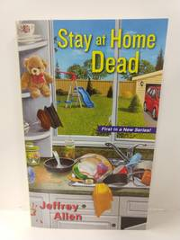 Stay at Home Dead (Stay at Home Mysteries) by   Jeffrey Allen - Paperback - 2012 - from Fleur Fine Books (SKU: 9780758266897)