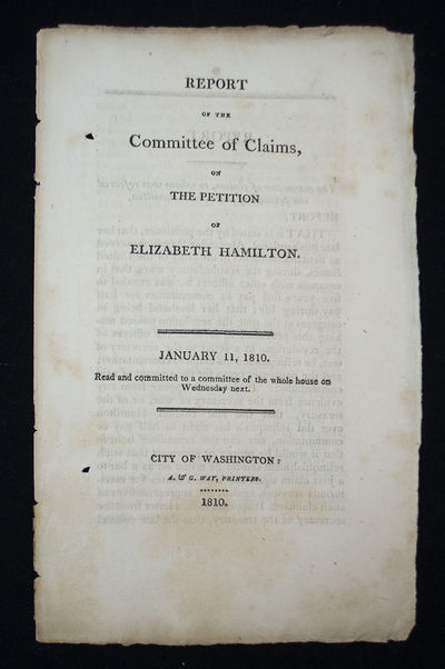 Alexander Hamilton's Widow's Petition for His Pension , . Report of the Committee of Claims, on the ...