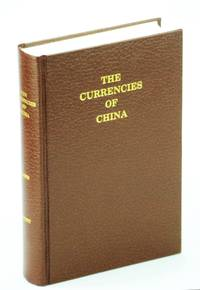 image of The currencies of China: An investigation of gold & silver transactions affecting China, with a section on copper