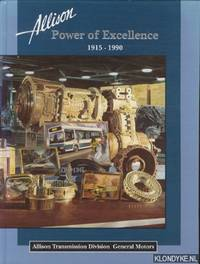 Allison Power of excellence 1915 - 1990. Allison transmission division General Motors