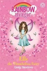"""RAINBOW MAGIC """"ELLE"""" The Thumbelina Fairy - Storybook Fairies, Book 1 by DAISY MEADOWS"""