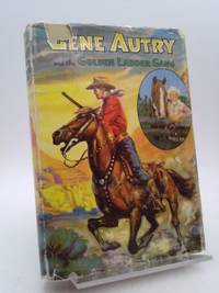 Gene Autry and the Golden Ladder Gang  An original story featuring Gene Autry famous motion picture star as the hero.