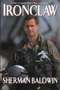 Ironclaw a Navy Carrier Pilot's War Experience