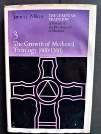 The Growth of Medieval Theology (600-1300)