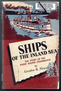 Ships of the Inland Sea. The Story of the Puget Sound Steamboats