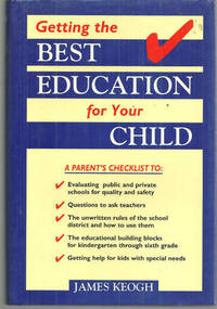 GETTING THE BEST EDUCATION FOR YOUR CHILD A Parent's Checklist