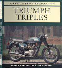 Triumph Triples (Osprey Classic Motorcycles) by Andrew Morland - Paperback - 1st  Edition - 1995 - from Dereks Transport Books and Biblio.co.uk
