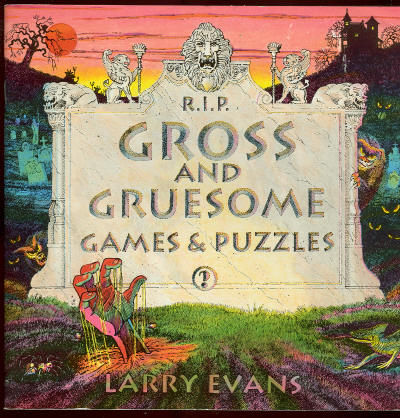 GROSS AND GRUESOME GAMES AND PUZZLES, Evans, Larry