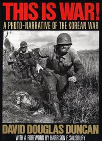 image of This is War: A Photo-Narrative of the Korean War