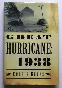 Great Hurricane: 1938. by Cherie Burns - Hardcover - 2005 - from Monkey House Books (SKU: 8662)