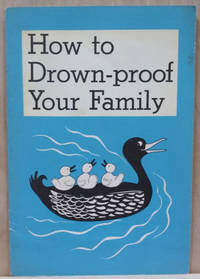 How to Drown-Proof Your Family by  Richard Christner - Paperback - 1957 - from Old Saratoga Books and Biblio.com