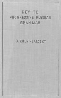 Key to Progressive Russian Grammar