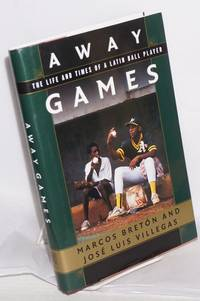 image of Away games; the life and times of a Latin baseball player