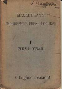 Macmillan's Progressive French Course I First Year.  Containing Easy Lessons on Regular Accidence