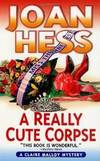 A Really Cute Corpse: a Claire Malloy Mystery by Joan Hess - Paperback - 2002-01-01 - from Books Express and Biblio.com