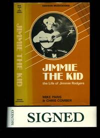 Jimmie the Kid; The Life of Jimmie Rodgers [Signed]