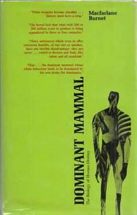 Dominant Mammal The Biology of Human Destiny