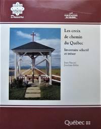 image of Les croix de chemin du Québec: Inventaire sélectif et trésor (Collection Patrimoines) (French Edition)