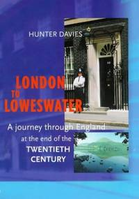 London to Loweswater: A Journey Through England at the End of the Twentieth Century