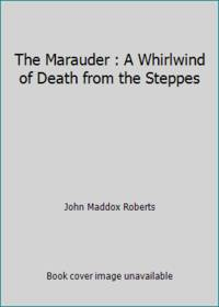 The Marauder : A Whirlwind of Death from the Steppes