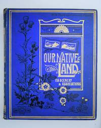 Our Native Land: Its Scenery and Associations