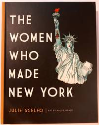 The Women Who Made New York Art by Hallie Heald