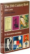 20th Century Book, Its Illustration and Design|The
