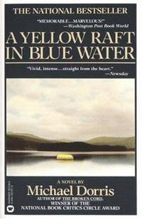 A Yellow Raft in Blue Water : A Novel
