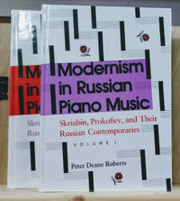 Modernism in Russian Piano Music:  Skriabin, Prokofiev, and Their Russian  Contemporaries