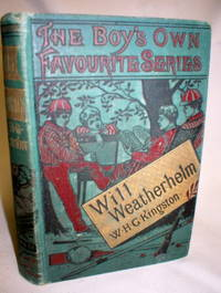 Will Weatherhelm; The Yarn of an Old Sailor About His Early Life and Adventures