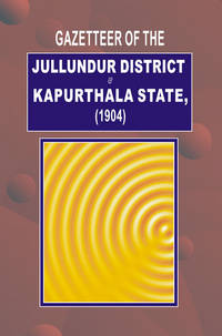 image of GAZETTEER OF JULLUNDUR DISTT.& KAPURTHALA 1904