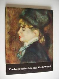 image of The Impressionists and Their World