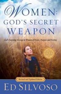 Women: God's Secret Weapon: God's Inspiring Message to Women of Power, Purpose and Destiny