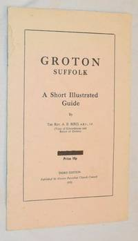 Groton, Suffolk: a short illustrated guide