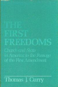 image of The First Freedoms  Church And State In America To The Passage Of The First Amendment