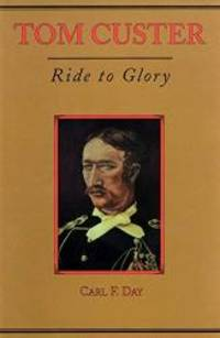 image of Tom Custer: Ride to Glory (Frontier Military)