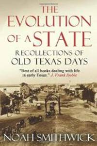 image of The Evolution of a State, or, Recollections of Old Texas Days