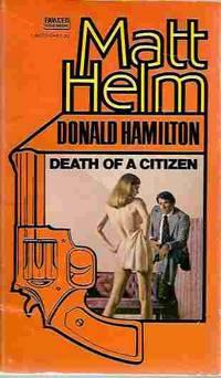 Death of a Citizen (A Matt Helm Thriller #1)