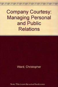 Company Courtesy: Managing Personal and Public Relations