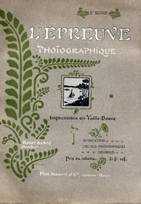 L'EPREUVE PHOTOGRAPHIQUE. PREMIÈRE SÉRIE. [WITH] L'EPREUVE PHOTOGRAPHIQUE. DÈUXIEME SÉRIE.; Preface by Émile Dacier