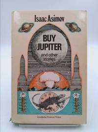 Buy Jupiter and Other Stories by Isaac Asimov - Hardcover - Book Club Edition - 1975 - from ThriftBooks and Biblio.com