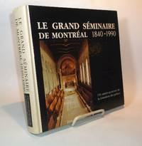 Le Grand Séminaire de Montréal  de 1840 à 1990.   150  années au service de la formation des prêtres.