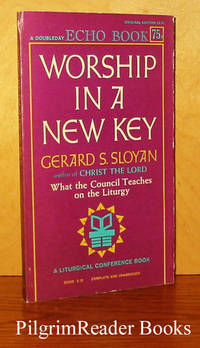 Worship in a New Key: What the Council Teaches on the Liturgy.