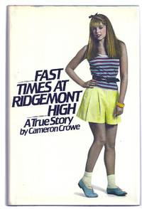 FAST TIMES AT RIDGEMONT HIGH. A True Story