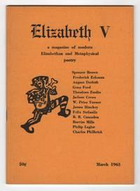 Elizabeth : A Magazine of Modern Elizabethan and Metaphysical Poetry 5 (V; March 1963)