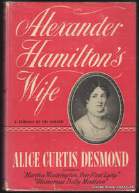 Alexander Hamilton's Wife:  A Romance of the Hudson.
