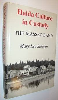 Haida Culture in Custody by  Mary Lee Stearns - First Edition - 1981 - from RareNonFiction.com and Biblio.com