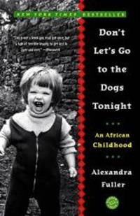 image of DONT LETS GO TO THE DOGS TONIGHT : AFRICAN CHILDHOOD
