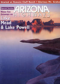 ARIZONA HIGHWAYS : LAKE MEAD & LAKE POWELL, July 1998, Volume 74, No 7
