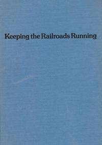 KEEPING THE RAILROADS RUNNING: FIFTY YEARS ON THE NEW YORK CENTRAL